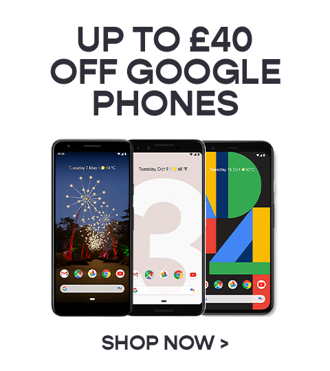 Up to £40 off Google Phones