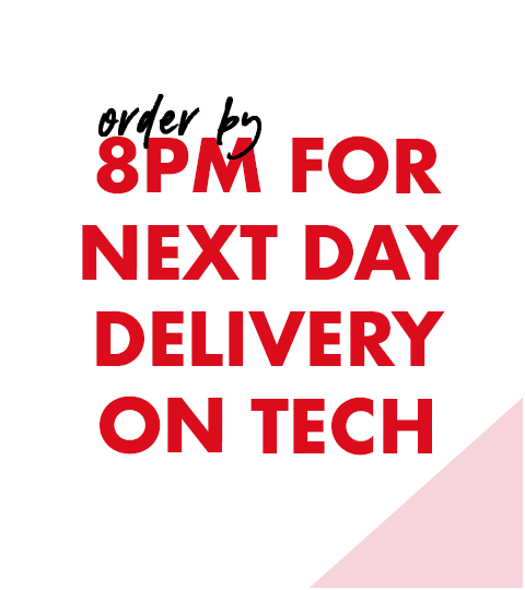 Order by 10PM for next day delivery on tech